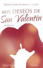 Mis deseos de San Valentín [Historia Visual] by ValeriaNajera9
