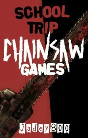 School Trip Chainsaw Games by jadey800