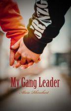 My Gang Leader  by AliciaR93