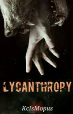 Lycanthropy (Completed) by kcismopus