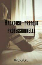 hackeuse presque professionnelle  by _v_e_e_