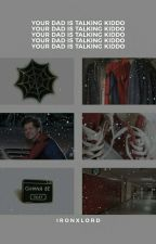 your dad is talking kiddo | peter parker by ironxlord