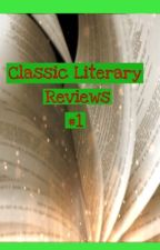 Classic Literary Reviews #1 by Timegear33