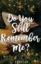 Do You Still Remember Me? (On-going) by UndenialGirl