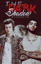 The Dark Shadow.|| Z.M|| H.S  by mbreezym