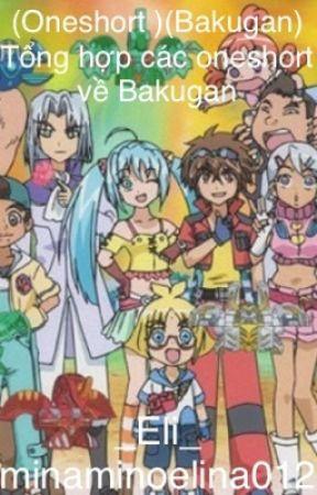 (Oneshort)(Bakugan) Tổng hợp các Oneshort về Bakugan by minaminoelina012