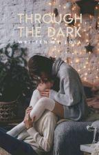 Through The Dark by lolalovessprite