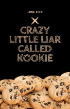 Crazy Little Liar Called Kookie (Completed/Published, 2015) by lunaking_phr