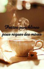 Petites Punchlines Pour Niquer Des Mères by maravaleska
