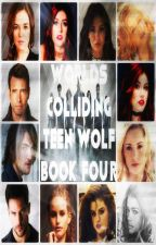 Worlds Colliding (Teen Wolf, Book Four) by katherinep97