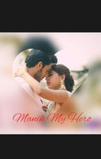 Manan :- Manik My Hero  by MonsterAngel96
