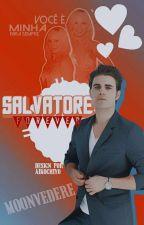 Salvatore Forever - Trilogia (ADAPTAÇÃO) by moonvedere