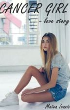 CANCER GIRL - Croatian/Bosnian/Serbian (love story) by ZoeyGraceffa