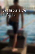 La Historia De La Vida by ElGranOrts