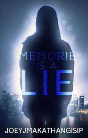 MEMORIE IS A LIE by JoeyJMakathangIsip
