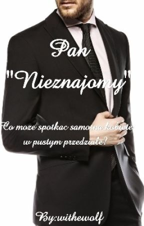 "Pan ""Nieznajomy"" [One-shot] by withewolf"