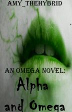 An Omega Novel: Alpha and Omega (Book 3) by Amy_theHybrid