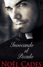 Invocando el pecado - Noël Cades (traducción) BAJO EDICIÓN. by FluorescentTea