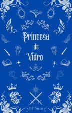 Princesa de Vidro by Brubsbuu