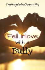Fell In Love With A Bully (Completed) by IamMsGorgeous