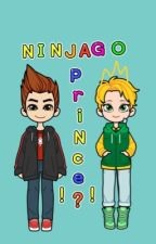 Ninjago Prince?!?!??? by Fanficlover4563