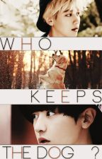 Who Keeps The Dog?| ChanBaek by mailysarx