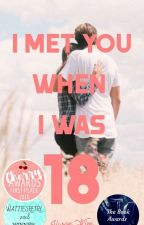 I Met You When I Was 18 (#IMYWIW18) by AnneShirleyFan
