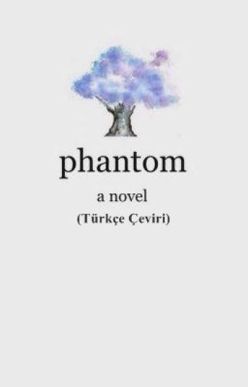 Phantom (Türkçe Çeviri)