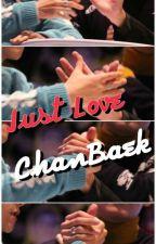 Just Love || ChanBaek by kuyincik1