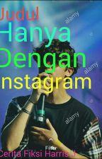 Instagram(Harris J) by Debyfebiolaputri