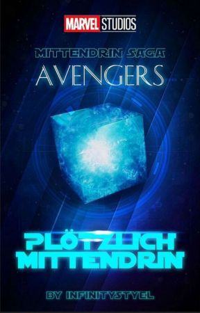 Plötzlich mittendrin ~Avengers by infinitystyel