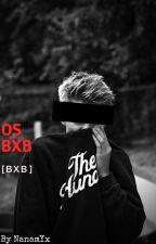 OS [BxB] 🌸 by NanamYx