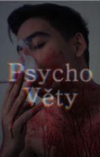 Psycho Věty by Sugoku333