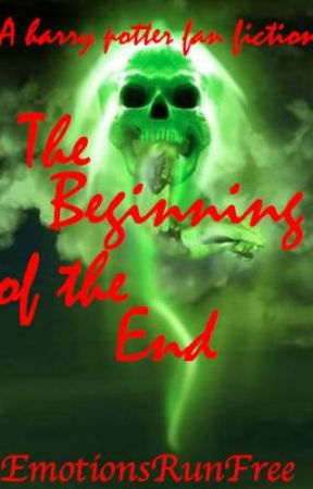 The Beginning of the End (A HP fan fiction) by EmotionsRunFree