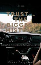 Confiar...El error mas grande by DanitzaCargninoCiste