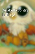 Anabella contra la Bruja by famn121314