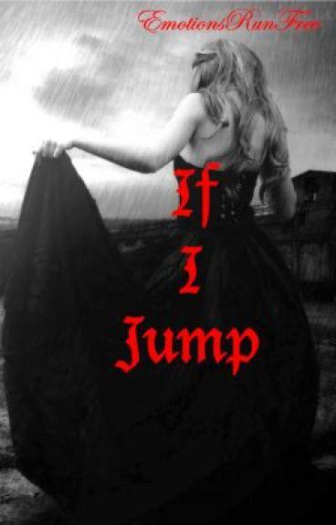 If I Jump (Short Story) by EmotionsRunFree