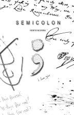 SEMICOLON by renitanozaria