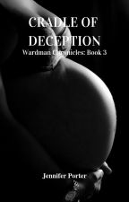 Cradle of Deception - Wardman Chronicles: Book 3 by angelusanimi27