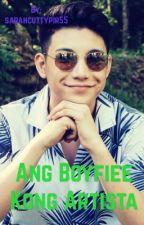 Ang Boyfiee Kong Artista by sarahcuttypir55
