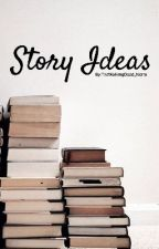 Story Ideas  by TheWalkingDead_Norm