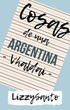 Cosas de una argentina - Vhaldai by JuliSanto