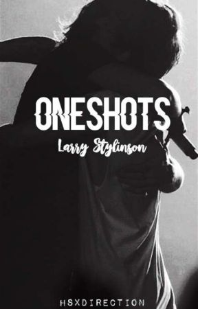 Oneshots    Larry Stylinson by hsxdirection