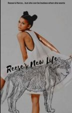 Reese's New Life by NativeQueen1999