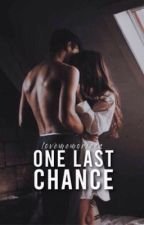 One Last Chance by lovememoriess