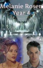Melanie Rosen: Year 4 (A Harry Potter Fanfic) by Melanie_Rosen