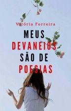 Meus Devaneios São De Poesia by Viihfr