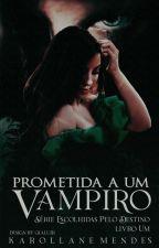 Prometida A Um Vampiro by Karol_96876854