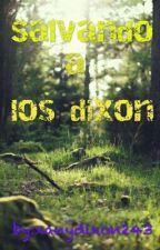 salvando a los Dixon (daryl Dixon Y Xany Grimmes)[HOT] by unadixonxanydixon