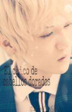 El chico de Cabellos Dorados [HunHan] [Adaptación] by 12KimMinShiro